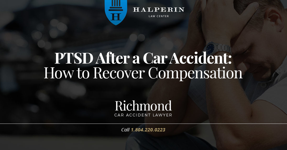 PTSD after a Car Accident: How to Recover Compensation