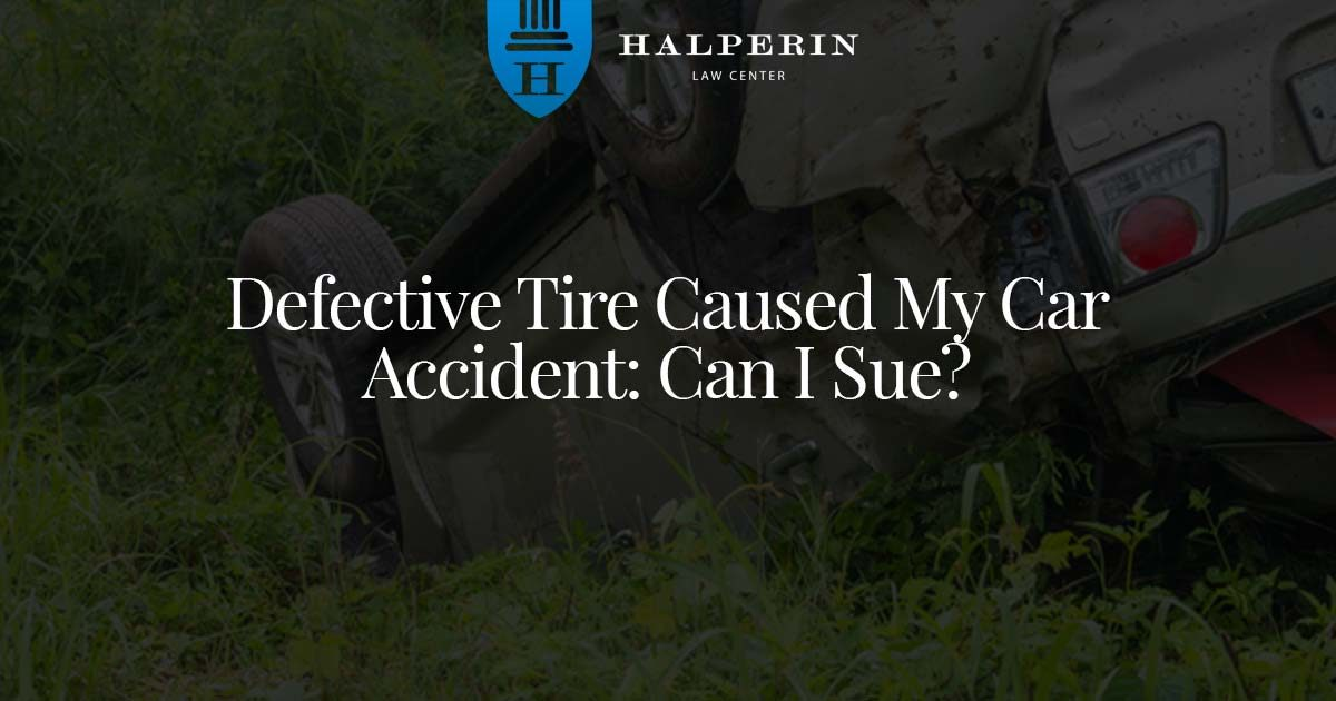 Defective Tire Caused My Car Accident: Can I Sue?