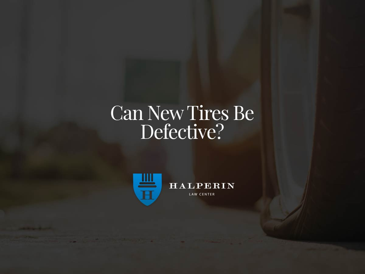 Can New Tires Be Defective?